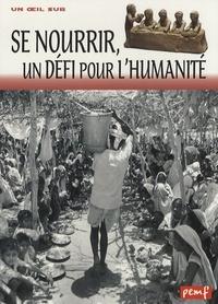 SE NOURRIR UN DEFI POUR L'HUMANITE