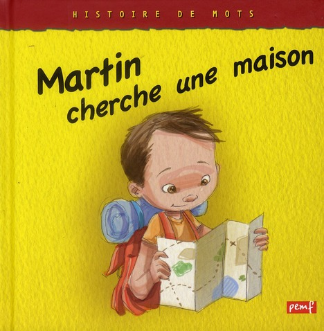 MARTIN CHERCHE UNE MAISON