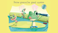 PETITES GRENOUILLES, GRAND MYSTERE