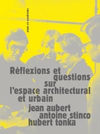 REFLEXIONS ET QUESTIONS SUR L'ESPACE URBAIN ET ARCHITECTURALE