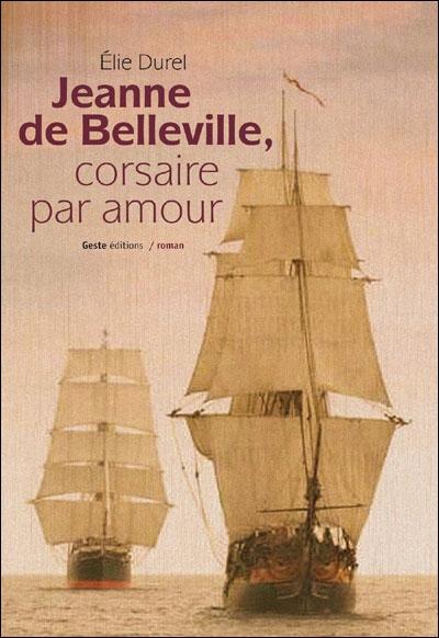 JEANNE DE BELLEVILLE CORSAIRE PAR AMOUR
