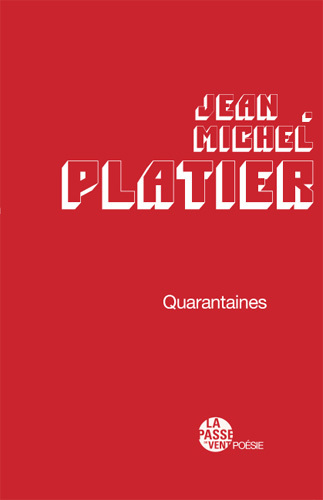"""QUARANTAINES"" DE JEAN-MICHEL PLATIER"