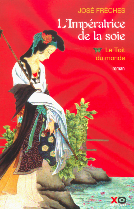 L'IMPERATRICE DE LA SOIE - TOME 1 LE TOIT DU MONDE - VOLUME 01