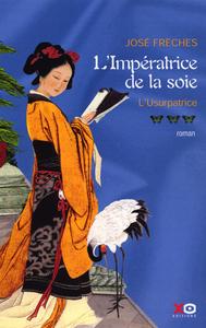L'IMPERATRICE DE LA SOIE - TOME 3 L'USURPATRICE - VOL03