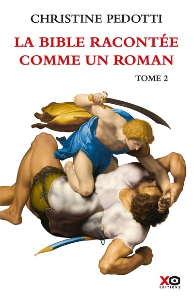 LA BIBLE RACONTEE COMME UN ROMAN - TOME 2 - VOLUME 02