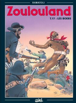 ZOULOULAND * TOME 17 - LES BOERS