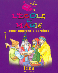 ECOLE DE MAGIE POUR APPRENTIS SORCIERS