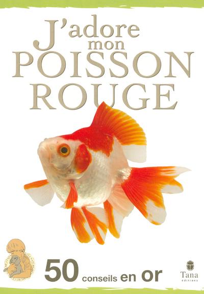 J ADORE MON POISSON ROUGE