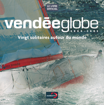 VENDEEGLOBE 2004-2005  LIVRE OFFICIEL