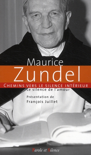 CHEMINS VERS LE SILENCE INTERIEUR AVEC MAURICE ZUNDEL