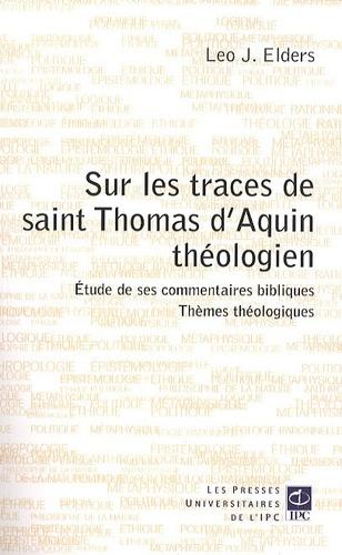SUR LES TRACES DE SAINT THOMAS D'AQUIN THEOLOGIEN