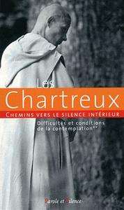 CHEMIN VERS LE SILENCE INTERIEUR AVEC LES CHARTREUX II