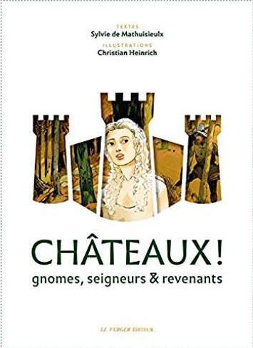 CHATEAUX ! - GNOMES, SEIGNEURS ET REVENANTS