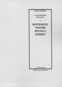 Montesquieu, Voltaire, Rousseau, Diderot
