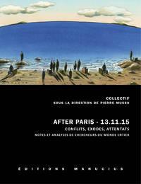 AFTER PARIS 13.11.15 - CONFLITS, EXODES, ATTENTATS