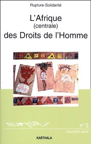 AFRIQUE (CENTRALE) DES DROITS DE L'HOMME