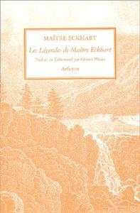 LEGENDES DE MAITRE ECKHART (LES)