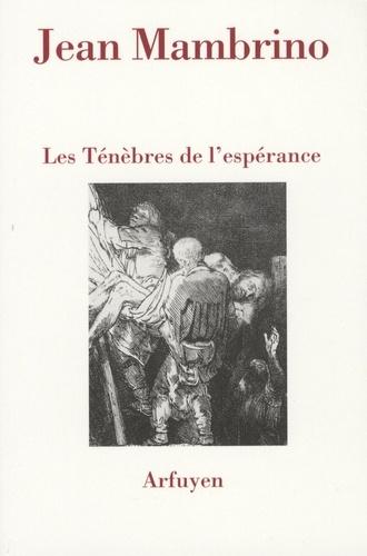 TENEBRES DE L'ESPERANCE (LES)