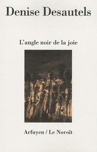 ANGLE NOIR DE LA JOIE (L')