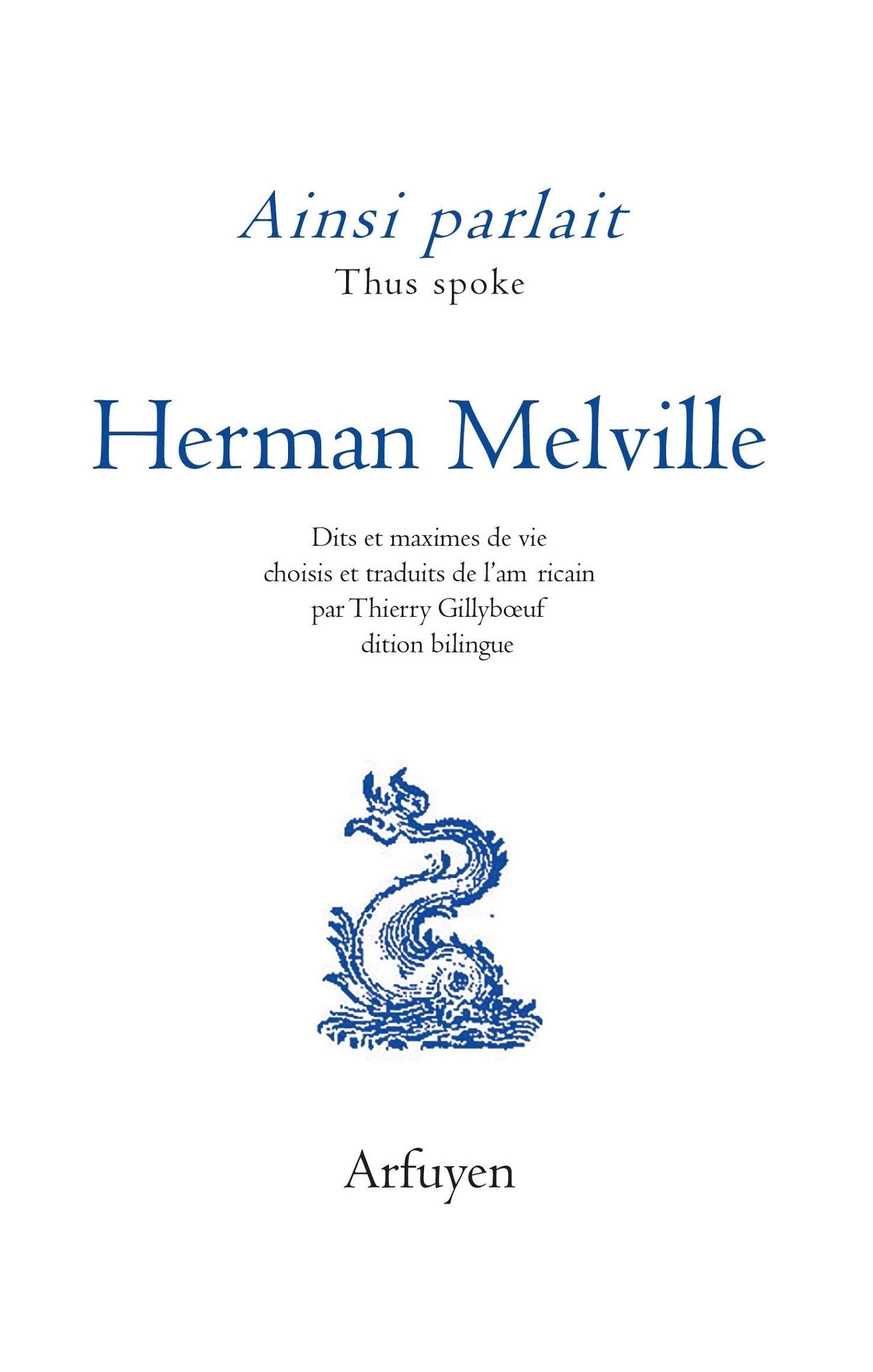 AINSI PARLAIT HERMAN MELVILLE - DITS ET MAXIMES DE VIE