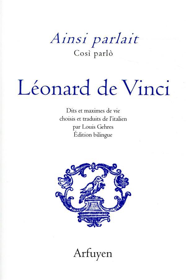 AINSI PARLAIT LEONARD DE VINCI - DITS ET MAXIMES DE VIE
