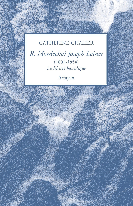 RABBI MORDECHAI JOSEPH LEINER (1801-1854) - LA LIBERTE HASSIDIQUE