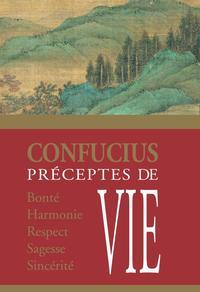 PRECEPTES DE VIE DE CONFUCIUS
