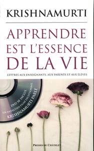 APPRENDRE EST L'ESSENCE DE LA VIE - LETTRE AUX ENSEIGNANTS, AUX PARENTS D'ELEVES