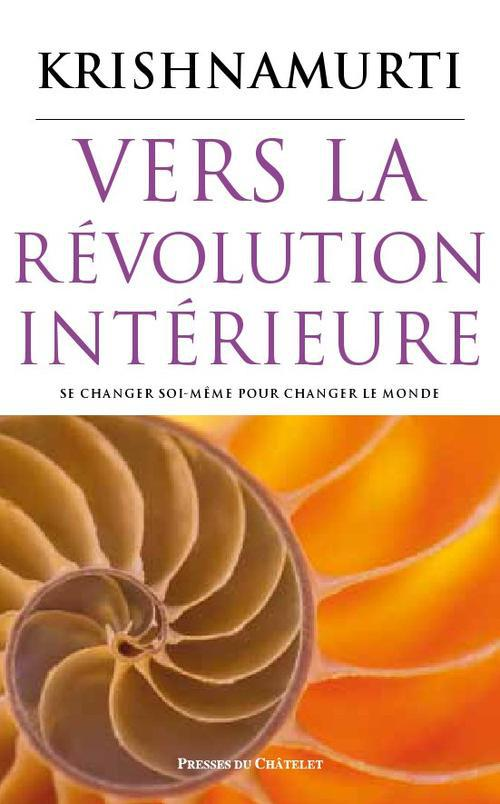 VERS LA REVOLUTION INTERIEURE - SE CHANGER SOI-MEME POUR CHANGER LE MONDE