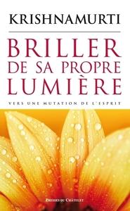 BRILLER DE SA PROPRE LUMIERE - VERSZ UNE MUTATION DE L'ESPRIT