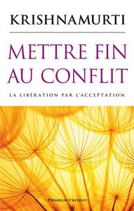 METTRE FIN AU CONFLIT - LA LIBERATION PAR L'ACCEPTATION