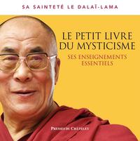 LE PETIT LIVRE DU MYSTICISME - SES ENSEIGNEMENTS ESSENTIELS
