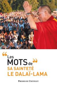LES MOTS DE SA SAINTETE LE DALAI-LAMA
