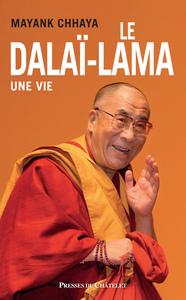 LE DALAI-LAMA, UNE VIE