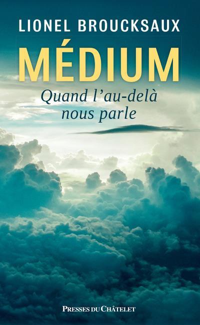 MEDIUM - QUAND L'AU-DELA NOUS PARLE