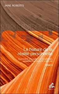 LA NATURE DE LA REALITE PERSONNELLE (TOME 2)