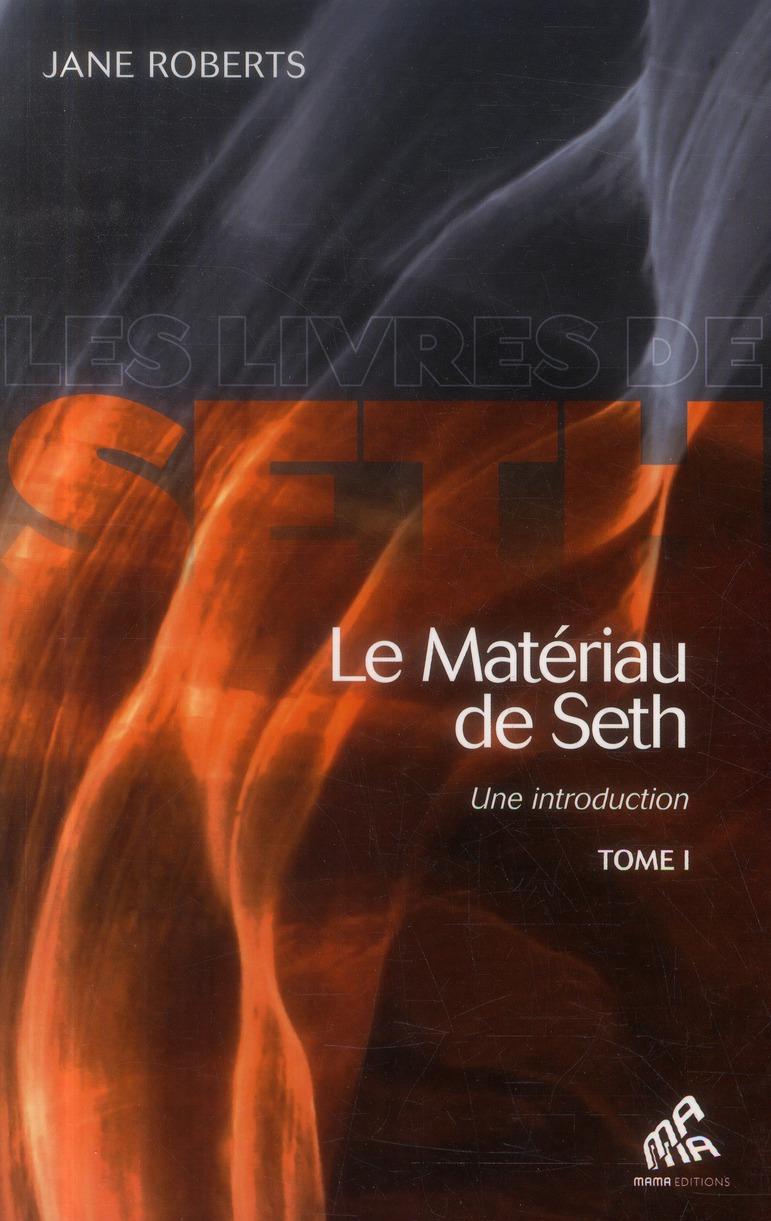 LE MATERIAU DE SETH (TOME 1)