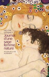 JOURNAL D'UNE SAGE FEMME NATURE - ACCUEILLIR LA VIE AUTREMENT