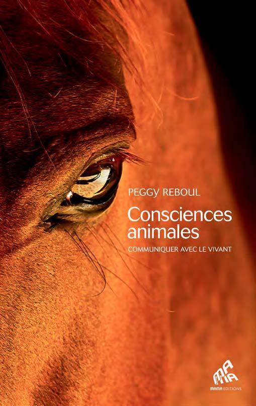 CONSCIENCES ANIMALES - COMMUNIQUER AVEC LE VIVANT