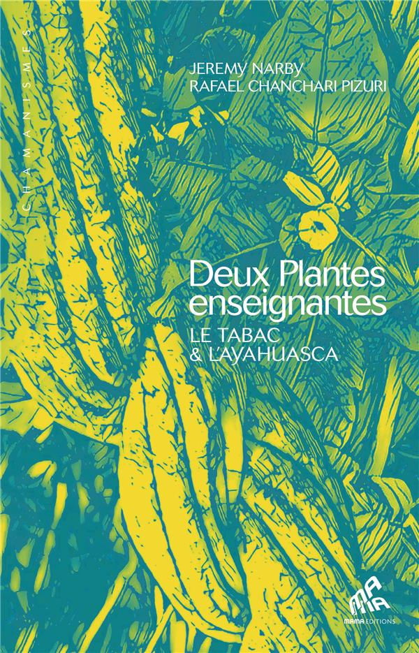 DEUX PLANTES ENSEIGNANTES - LE TABAC & L'AYAHUASCA