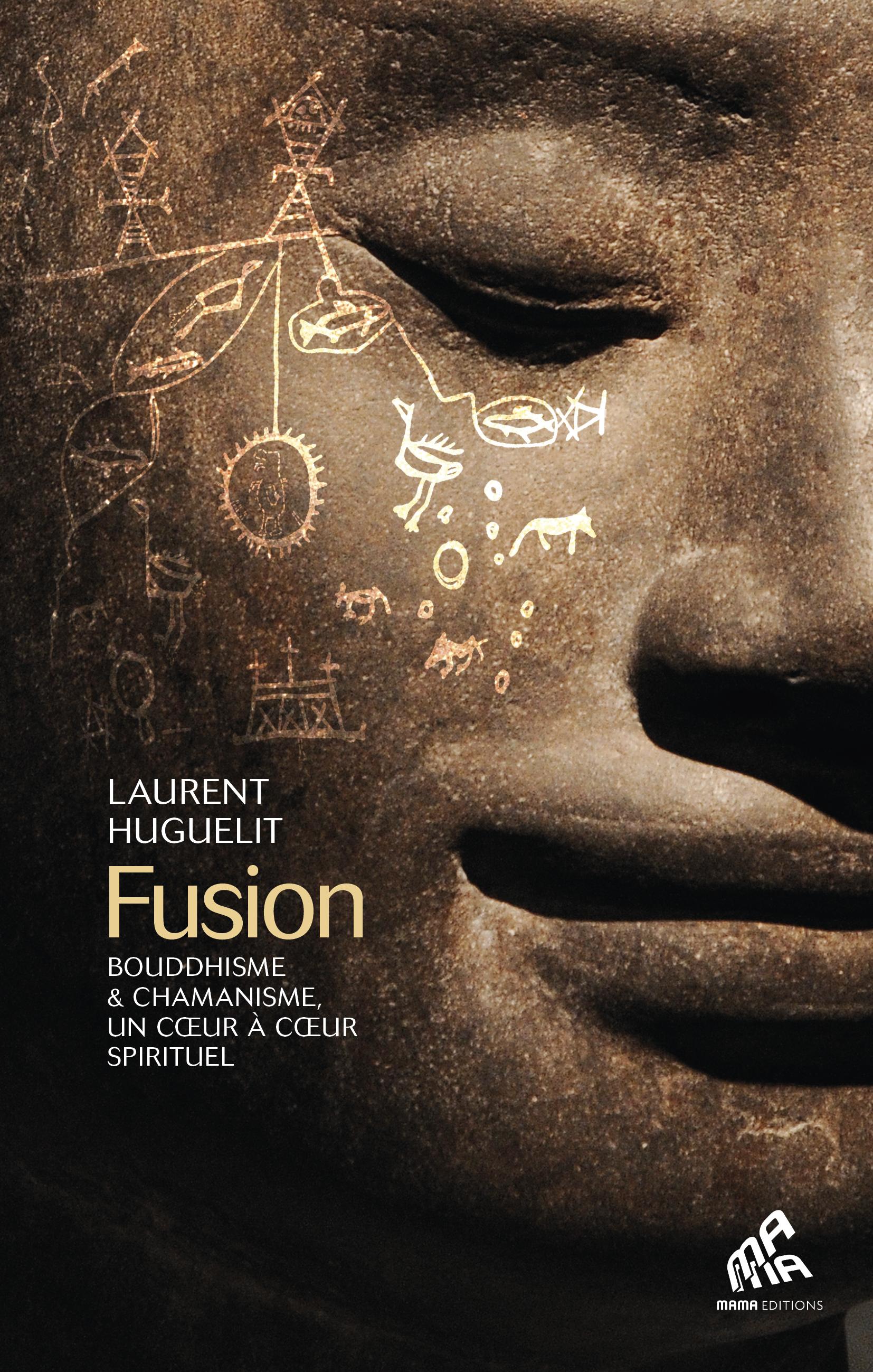 FUSION - BOUDDHISME & CHAMANISME, UN COEUR A COEUR SPIRITUEL