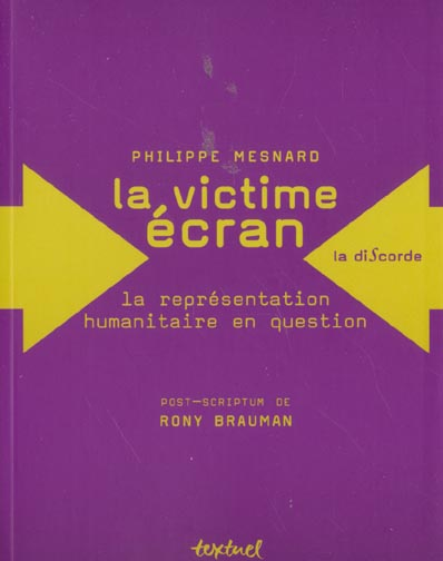 LA VICTIME ECRAN - LA REPRESENTATION HUMANITAIRE EN QUESTION