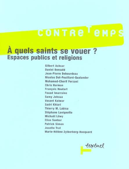 CONTRE-TEMPS N 12 A QUELS SAINTS SE VOUER ? ESPACES PUBLICS ET RELIGIONS
