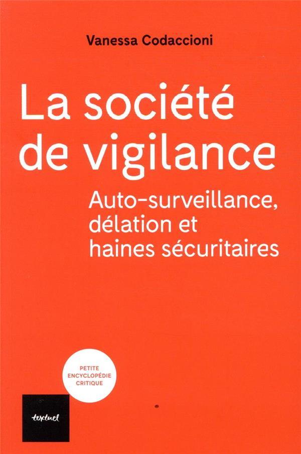 LA SOCIETE DE VIGILANCE - AOTOSURVEILLANCE, DELATION ET HAINES SECURITAIRES