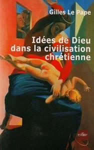 IDEES DE DIEU DANS LA CIVILISATION CHRETIENNE