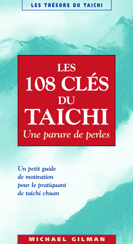 LES CENT-HUIT CLES DU TAICHI