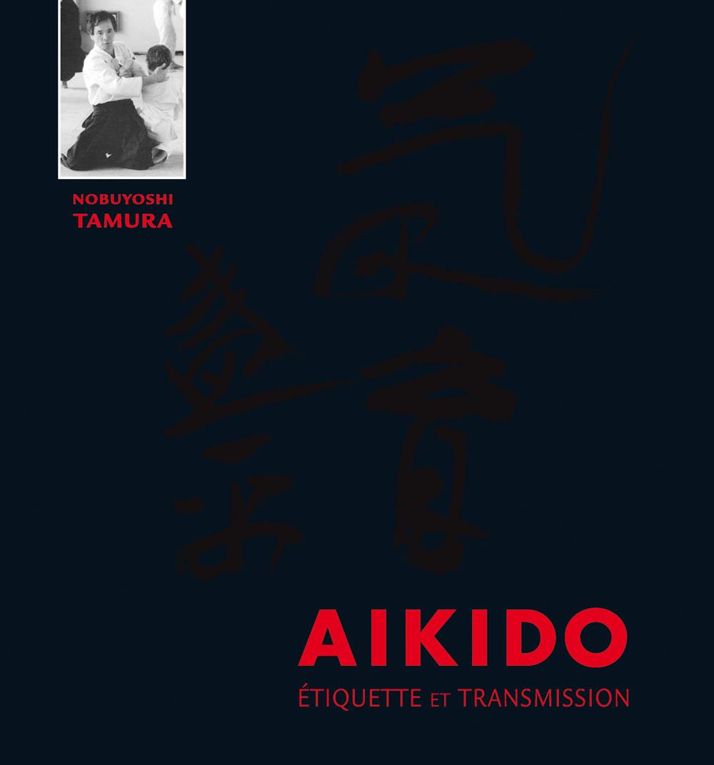 AIKIDO - ETIQUETTE ET TRANSMISSION