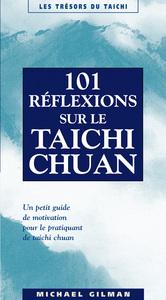 CENT-UNE REFLEXIONS SUR LE TAICHI CHUAN