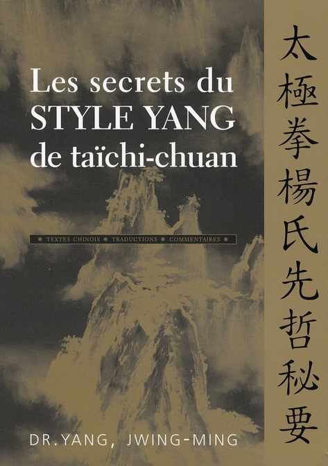 LES SECRETS DU STYLE YANG DE TAICHI-CHUAN