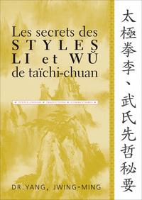 LES SECRETS DES STYLES LI ET WU DU TAICHI-CHUAN